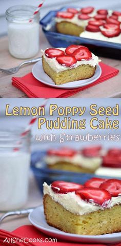Lemon Poppy Seed Pudding Cake with Strawberry Topping- easy and inexpensive dessert to compliment any family gathering, potluck or bbq. Kid approved.