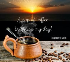 Let a cup of coffee brightens your day! #learnwdmom #coffee #brewedcoffee #espresso #sunrise #coffeebeans#canva #later