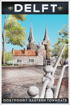 Travel Poster - Delft - Oostpoort, Eastern Towngate -The Netherlands.