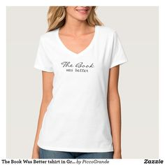 The Book Was Better tshirt in Gray - Book Shirts Book Shirts, Tee Shirts, Mothers Day T Shirts, Girls Getaway, Love T Shirt, Couture, Red Glitter, Best Mom, Lady