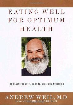Eating Well for Optimum Health by Andrew Weil Md, http://www.amazon.com/dp/B000FC1HUA/ref=cm_sw_r_pi_dp_EnIDtb02KACDP