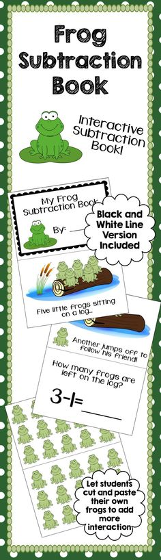 Frog Subtraction Subtraction Interactive Book! Students learn basic subtraction facts with this great interactive book. Your kindergarten students will love this end of the year activity!