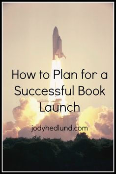 How to Plan for a Successful Book Launch: http://jodyhedlund.blogspot.com/2014/06/how-to-plan-for-successful-book-launch.html