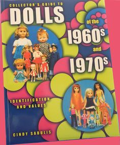 """"""" Collector'S Guide TO Dolls From 1960 1970'S """" cindy Sabulis Mint 