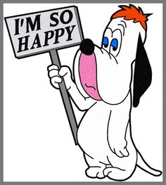 Image result for droopy dog i''m so happy