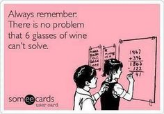 There's no problem wine can't fix