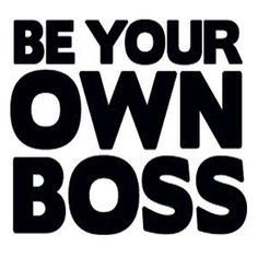 If you don't take risks you will always work for someone who does.so think big, believe big, act big and the result will be big. Be your own BOSS.