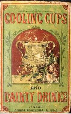 1872 Cooling Cups and Dainty Drinks (Mixellany)