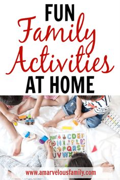 Stuck at home with your kids? Don't wait until your kids are bouncing off the walls. These fun family activities at home will keep you busy.
