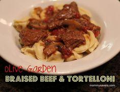 Olive Garden Braised Beef and Tortelloni:  YUMMMY!