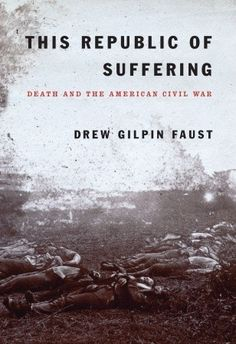 54 best new war novels images on pinterest ya books young adult historian drew gilpin faust writes that civil war deaths both their number and their manner transformed america her new book is this republic of fandeluxe Images