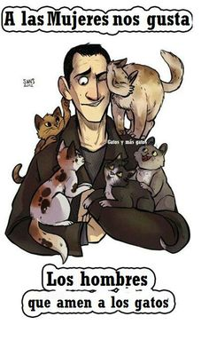 A las mujeres nos gustan los hombres que amen a los gatos.