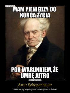 Znalezione obrazy dla zapytania schopenhauer Polish Memes, Funny Mems, Depression Memes, History Memes, My Guy, Good Mood, Best Memes, Proverbs, I Laughed