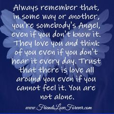 You are somebody's Angel