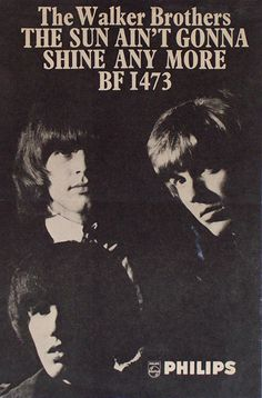 THE WALKER BROTHERS - THE SUN AIN'T GONNA SHINE ANY MORE, 1966.  Original Philips promo poster