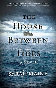 The House Between Tides by Sarah Maine ~ Kittling: Books