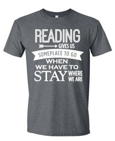 Teacher Shirts Reading T-Shirt Reading Gives Us Someplace To Go Book Lover TShirt Teacher Shirt Librarian Shirt Teacher T-Shirt Teach - Kind Shirt - Ideas of Kind Shirt - School Shirts, Teacher Shirts, Book Shirts, Tee Shirts, Shirts With Sayings, Book Lovers, Funny Shirts, Colorful Shirts, Shirt Designs