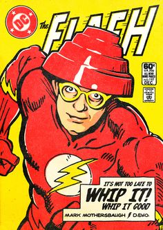 The Flash, played by Mark Mothersbaugh of Devo?....I shall investigate and report back....K