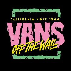 vans of the wall california since 1966 brand logo sign poster digital art animation Vintage Typography, Typography Logo, Lettering, Wall Logo, Logo Sign, Posca Marker, Plakat Design, Skate Art, Art Van