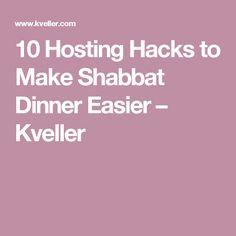 10 Hosting Hacks to Make Shabbat Dinner Easier – Kveller