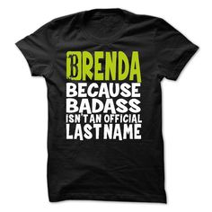#Funnytshirt... Nice T-shirts  Price :$23.99Purchase Now  Low cost Codes View pictures & pictures of (TT001) BRENDA Because Badass Isnt An Official Last Name t-shirts & hoodies:Should you do not completely love our design, you possibly can SEARCH your favo...