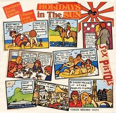 Holidays in the Sun withdrawn picture sleeve The band used a Belgian tourism advert as the basis for the artwork to the single Holidays in the Sun, complete with the songs lyrics replacing the original speech bubbles. The Belgian Traveling Service issued an angry letter to Virgin Records and sleeve was withdrawn