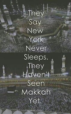 They say New York never sleeps. They haven't seen Makkah yet.