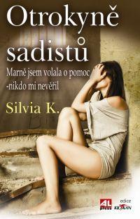 Otrokyně sadistů - Marně jsem volala o pomoc- nikdo mi nevěřil -   #alpress #knihy #zeživota