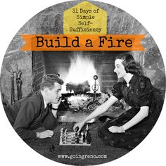 Day 28 of 31 Days of Simple Self-Sufficiency is all about building a fire.
