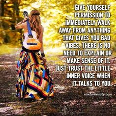 Give yourself permission to immediately walk away from anything that gives you bad vibes. There is no need to explain or make sense of it. Trust the little inner voice when it talks to you ☼ Hippie Style, Hippie Boho, Hippie Chick, Hippie Life, Boho Gypsy, Gypsy Soul, Boho Life, Boho Style, Hippie Girls