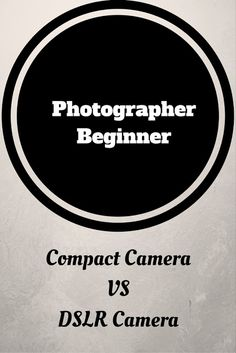 Should you buy DSLR camera or would compact camera suit you better?