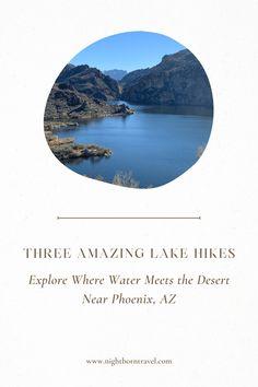 Three Special Lake Hikes Near Phoenix, Arizona - Nightborn Travel Bartlett Lake, Arizona National Parks, Usa Travel Map, Three Lakes, Phoenix Arizona, Outdoor Travel, Travel Around The World, Places To See, Travel Inspiration
