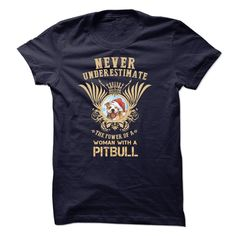 View images & photos of Never Underestimate The Power Of A Woman With A Pitbull !! t-shirts & hoodies