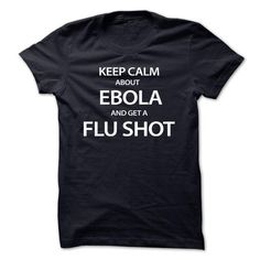 Keep calm about Ebola - #gift for her #day gift. PURCHASE NOW => https://www.sunfrog.com/LifeStyle/Keep-calm-about-Ebola.html?68278