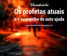 Vivendo o Verbo: Os profetas atuais e o evangelho de auto ajuda -Vi...