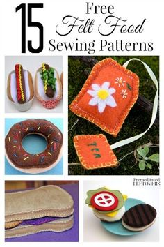 Felt food is perfect for little foodies! They are easy to make and you can even wash them. Here are 15 free felt food sewing pattens to inspire you.