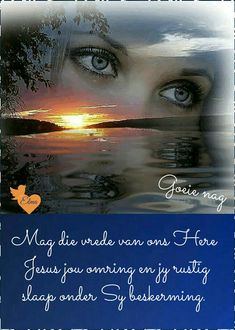 Uplifting Christian Quotes, Goeie Nag, Afrikaans Quotes, Night Quotes, Sleep Tight, Day Wishes, Good Night, Beautiful Pictures, Blessings
