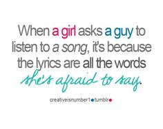 Very true...but doesn't always mean she's affraid, the song just might explain how she's feeling better then she can say.