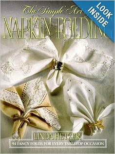 The Simple Art of Napkin Folding: Linda Hetzer: 9780688102807: Amazon.com: Books