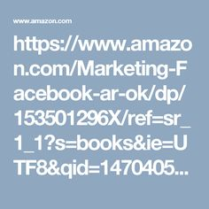 https://www.amazon.com/Marketing-Facebook-ar-ok/dp/153501296X/ref=sr_1_1?s=books&ie=UTF8&qid=1470405720&sr=1-1