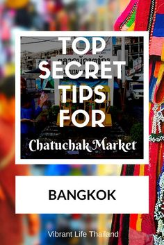 Chatuchak Market is famous in Bangkok. We have secret tip that will make your experience even better!