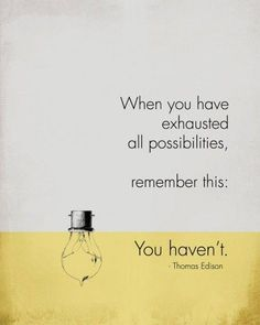 thewellvcu:  Good morning, everyone! Here's some inspiration from Thomas Edison to kick off your day. Have a good one!
