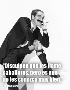 Frases de Groucho Marx que nunca pasarán de moda | Verne EL PAÍS Groucho Marx Quotes, Nerd Jokes, Pablo Escobar, Clint Eastwood, Funny People, I Movie, Nostalgia, Funny Quotes, Thoughts