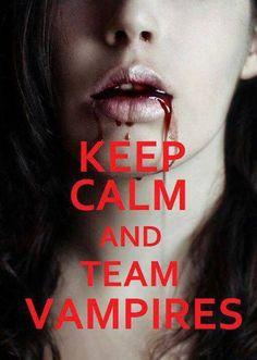 Keep calm and team vampires.