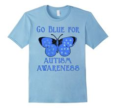 Amazon.com: Go Blue for Autism with Butterfly Autism Tshirt: Clothing