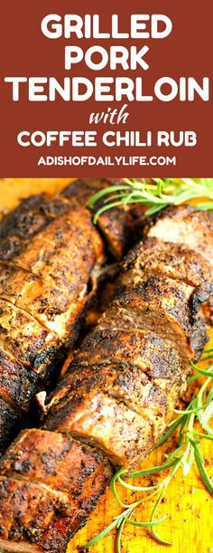 """These delicious Grilled Pork Tenderloins are rubbed with a Coffee Chili dry rub before grilling, creating a """"crust"""" packed with flavor that also helps keeps the tenderloin tender and juicy! This easy recipe is sure to be a hit at your next BBQ! #ad #NewEnglandCoffee #YouAreExtraordinary"""