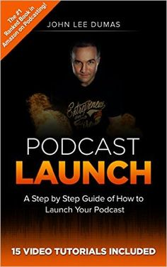 Amazon.com: Podcast Launch: How to Create, Grow & Monetize YOUR Podcast: 15 Video Tutorials Included! eBook: John Lee Dumas: Kindle Store