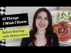 10 Things I Wish I Knew Before Starting with Watercolors