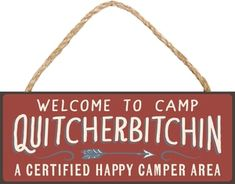 Welcome To Camp Quitcherbitchin Wood Sign