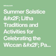 Summer Solstice / Litha Traditions and Activities for Celebrating the Wiccan / Pagan Holiday